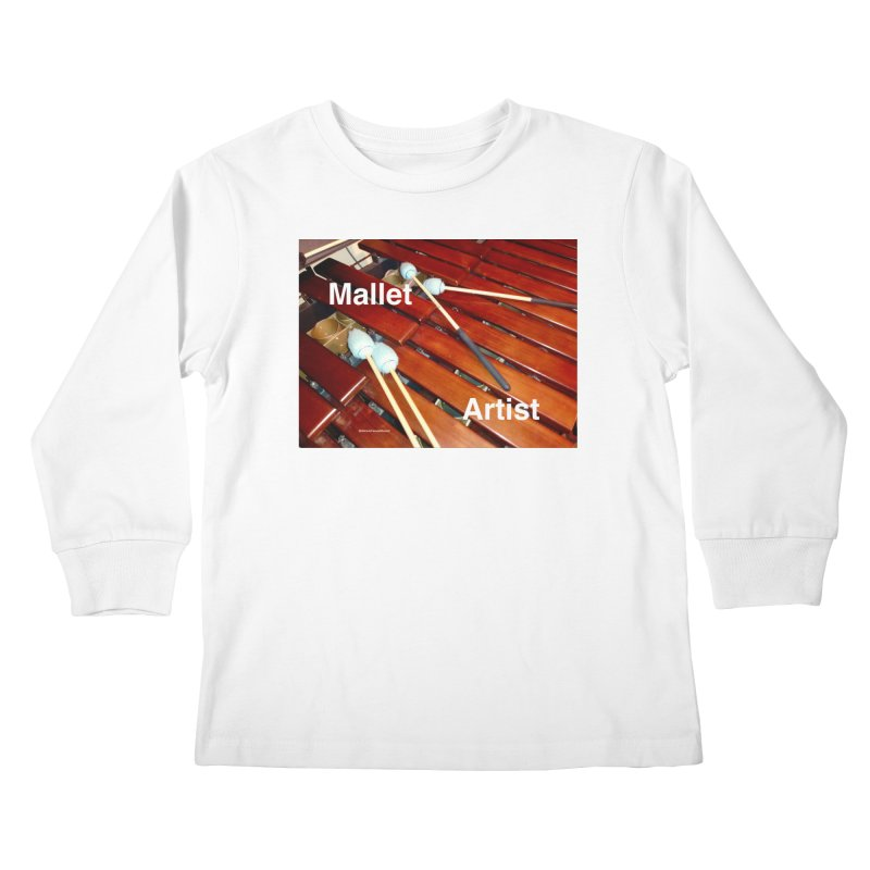 Mallet Artist Kids Longsleeve T-Shirt by EdHartmanMusic Swag Shop!