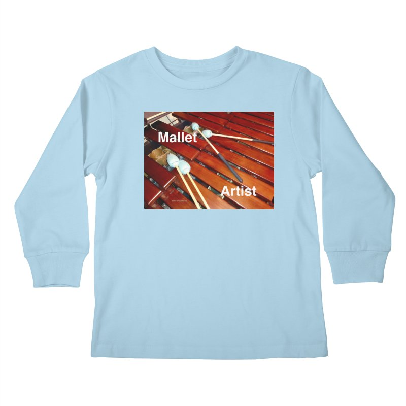 Mallet Artist Kids Longsleeve T-Shirt by EdHartmanMusic Swag Shop!