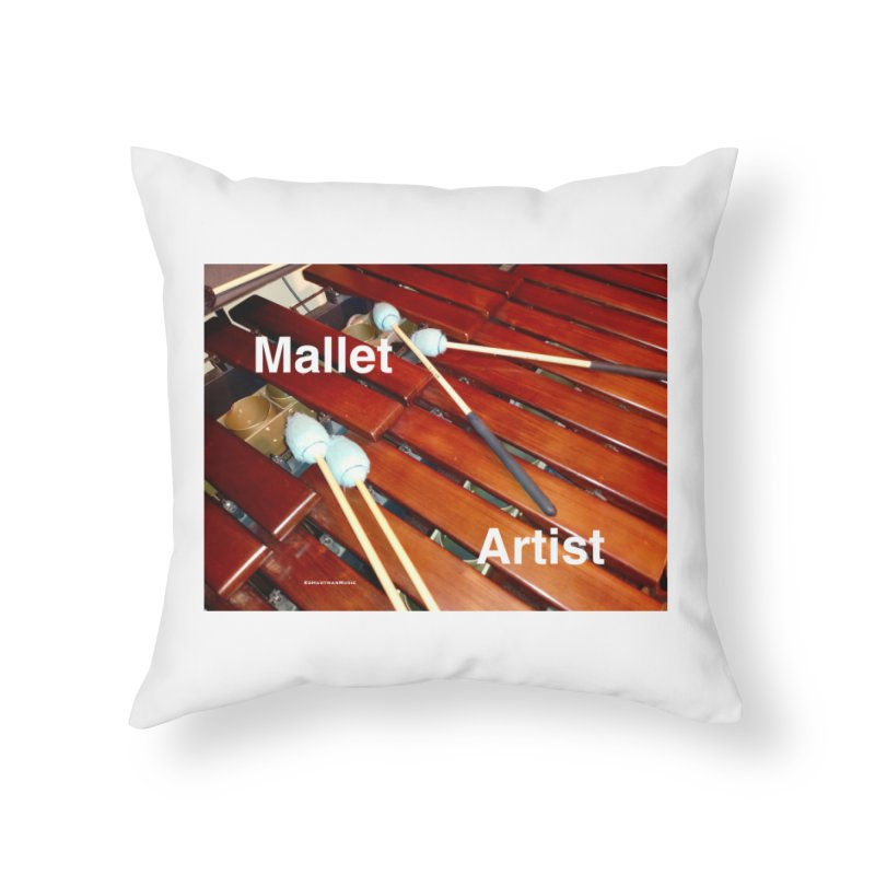 Mallet Artist Home Throw Pillow by EdHartmanMusic Swag Shop!