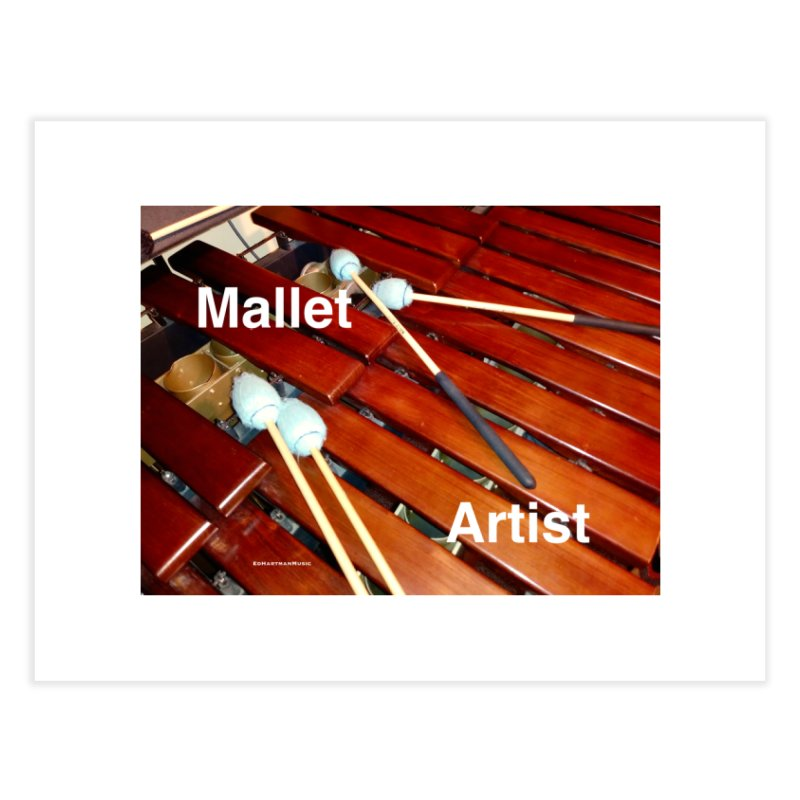Mallet Artist Home Fine Art Print by EdHartmanMusic Swag Shop!