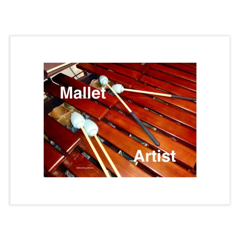 Mallet Artist Home Fine Art Print by EdHartmanMusic Swag Shop!