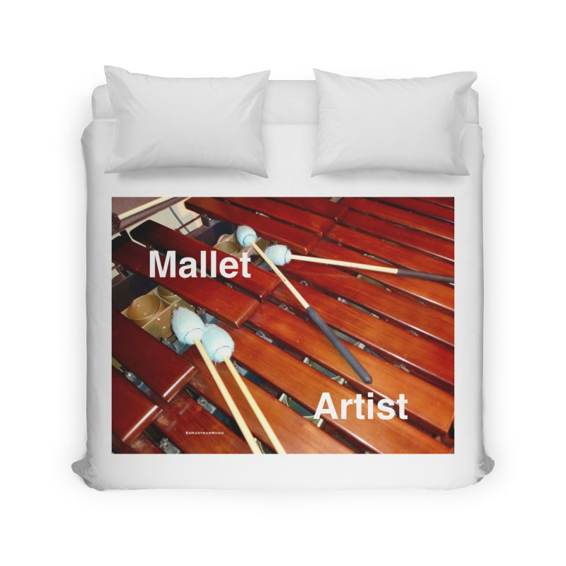 Mallet Artist Home Duvet by EdHartmanMusic Swag Shop!