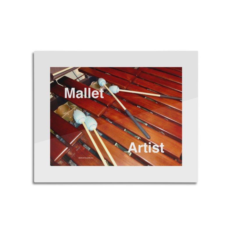 Mallet Artist Home Mounted Aluminum Print by EdHartmanMusic Swag Shop!
