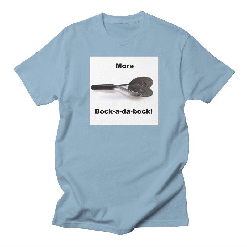 More Bock-a-da-Bock! Men's T-Shirt by EdHartmanMusic Swag Shop!