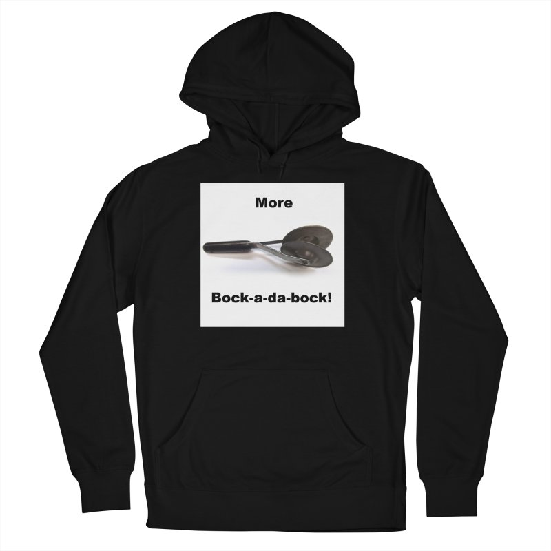 More Bock-a-da-Bock! Women's French Terry Pullover Hoody by EdHartmanMusic Swag Shop!
