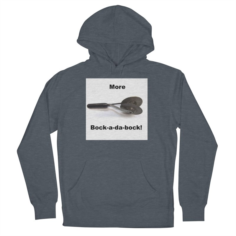 More Bock-a-da-Bock! Men's French Terry Pullover Hoody by EdHartmanMusic Swag Shop!