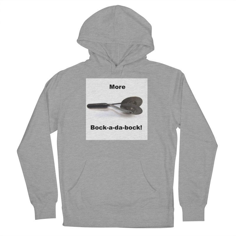 More Bock-a-da-Bock! Men's French Terry Pullover Hoody by EdHartmanMusic Swag Shop!