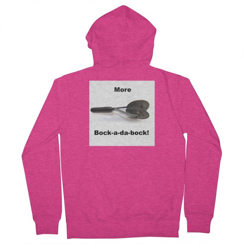 More Bock-a-da-Bock! Women's French Terry Zip-Up Hoody by EdHartmanMusic Swag Shop!