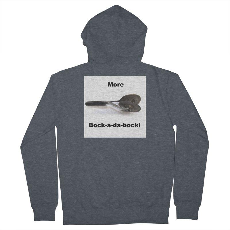 More Bock-a-da-Bock! Men's French Terry Zip-Up Hoody by EdHartmanMusic Swag Shop!