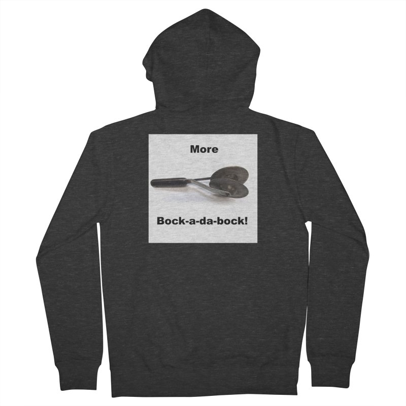 More Bock-a-da-Bock! Men's French Terry Zip-Up Hoody by EdHartmanMusic Swag Shop!