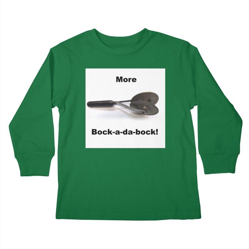 More Bock-a-da-Bock! Kids Longsleeve T-Shirt by EdHartmanMusic Swag Shop!