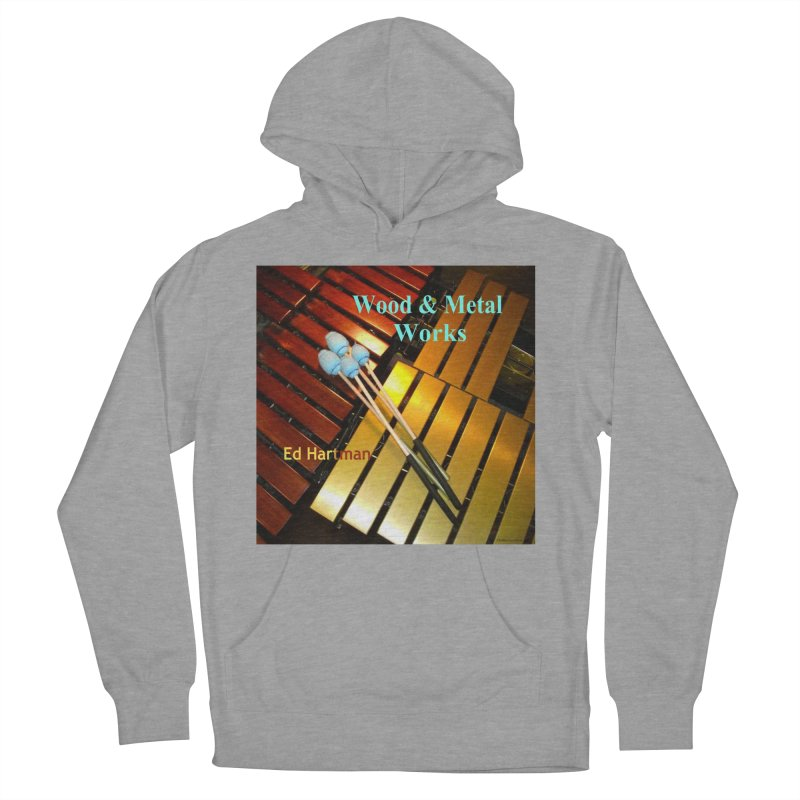 Wood and Metal Works CD Cover Women's Pullover Hoody by EdHartmanMusic Swag Shop!