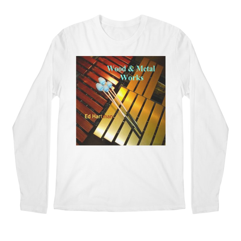 Wood and Metal Works CD Cover Men's Longsleeve T-Shirt by EdHartmanMusic Swag Shop!