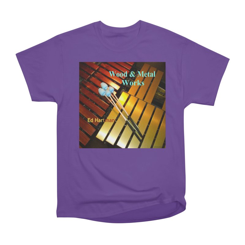 Wood and Metal Works CD Cover Women's Heavyweight Unisex T-Shirt by EdHartmanMusic Swag Shop!