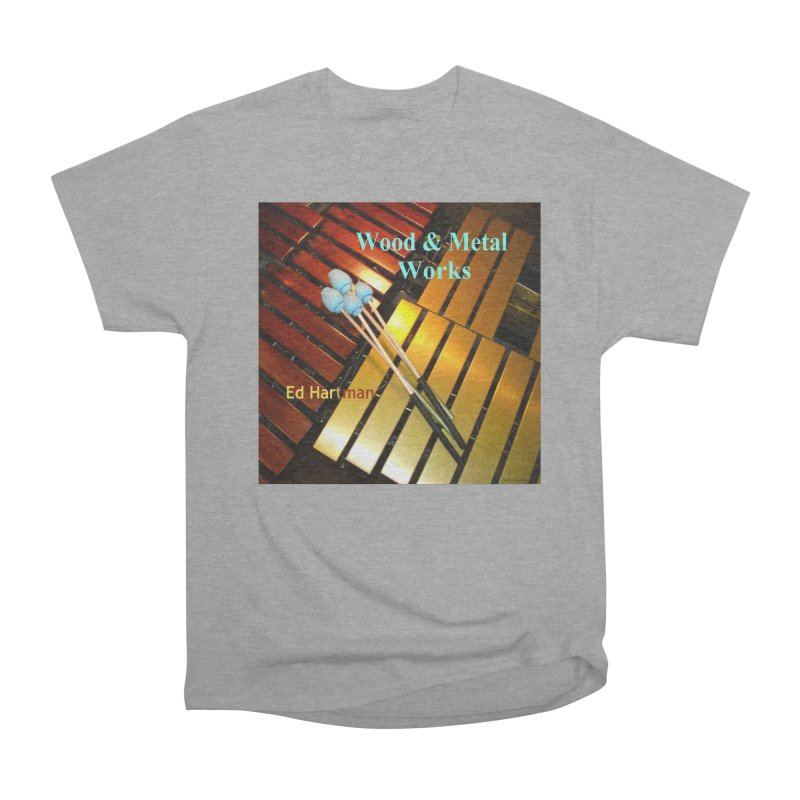 Wood and Metal Works CD Cover Men's Classic T-Shirt by EdHartmanMusic Swag Shop!