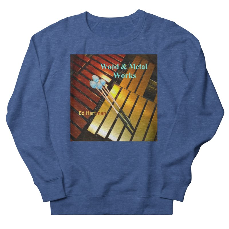 Wood and Metal Works CD Cover Women's Sweatshirt by EdHartmanMusic Swag Shop!