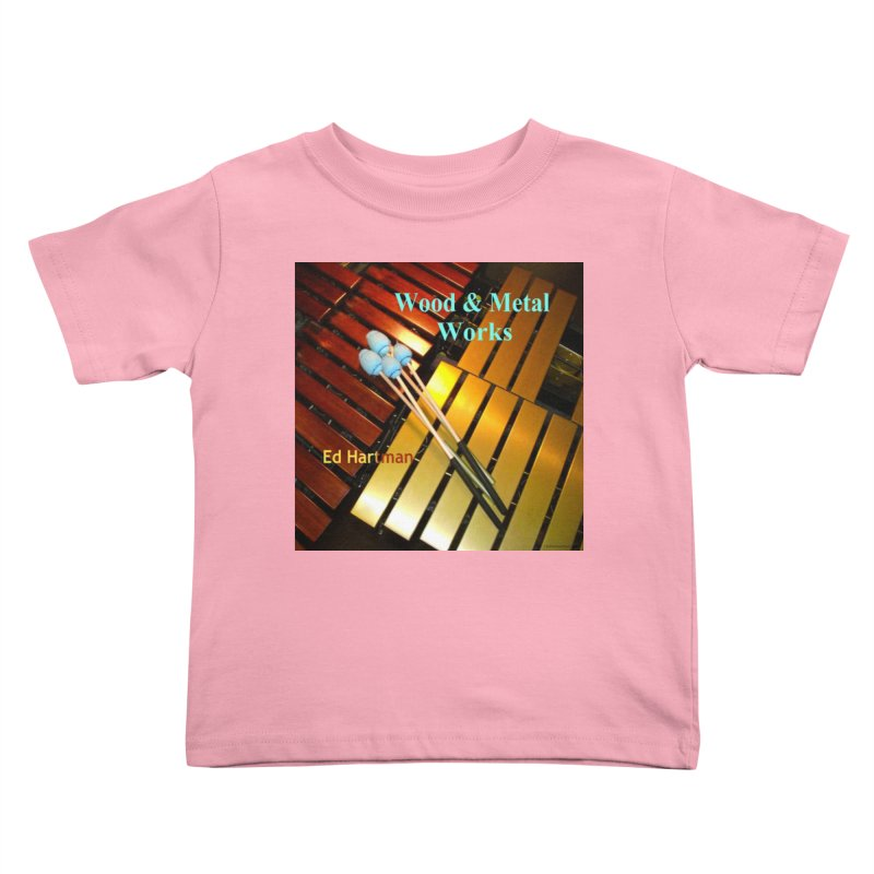 Wood and Metal Works CD Cover Kids Toddler T-Shirt by EdHartmanMusic Swag Shop!