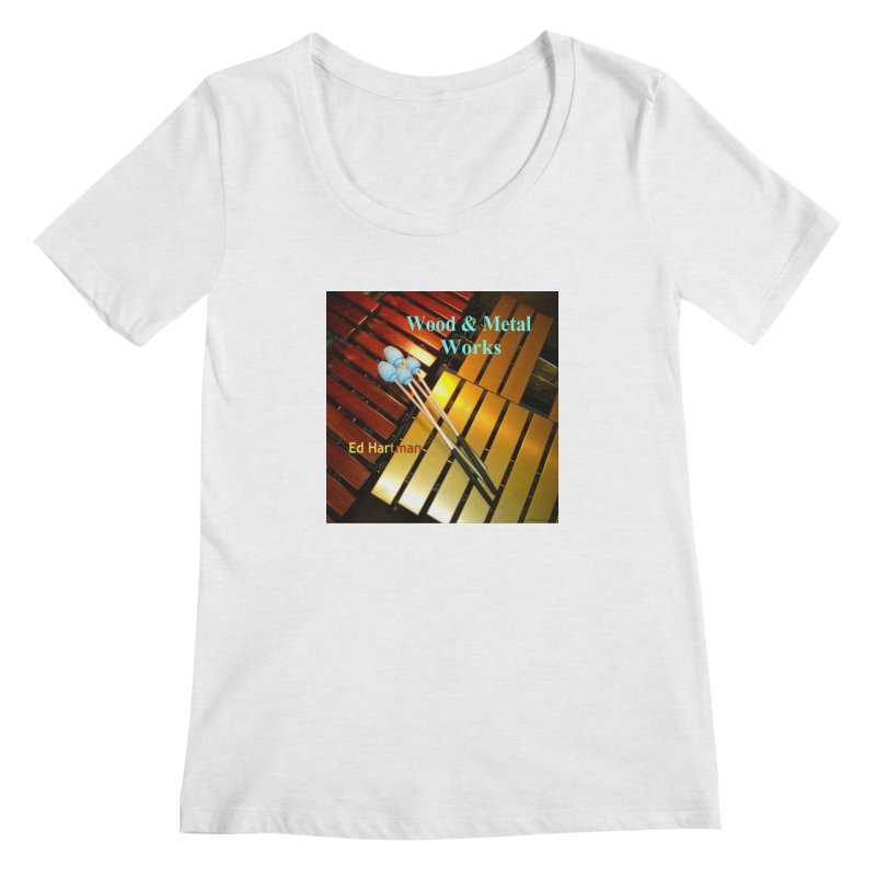 Wood and Metal Works CD Cover Women's Regular Scoop Neck by EdHartmanMusic Swag Shop!