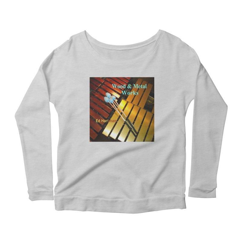 Wood and Metal Works CD Cover Women's Scoop Neck Longsleeve T-Shirt by EdHartmanMusic Swag Shop!
