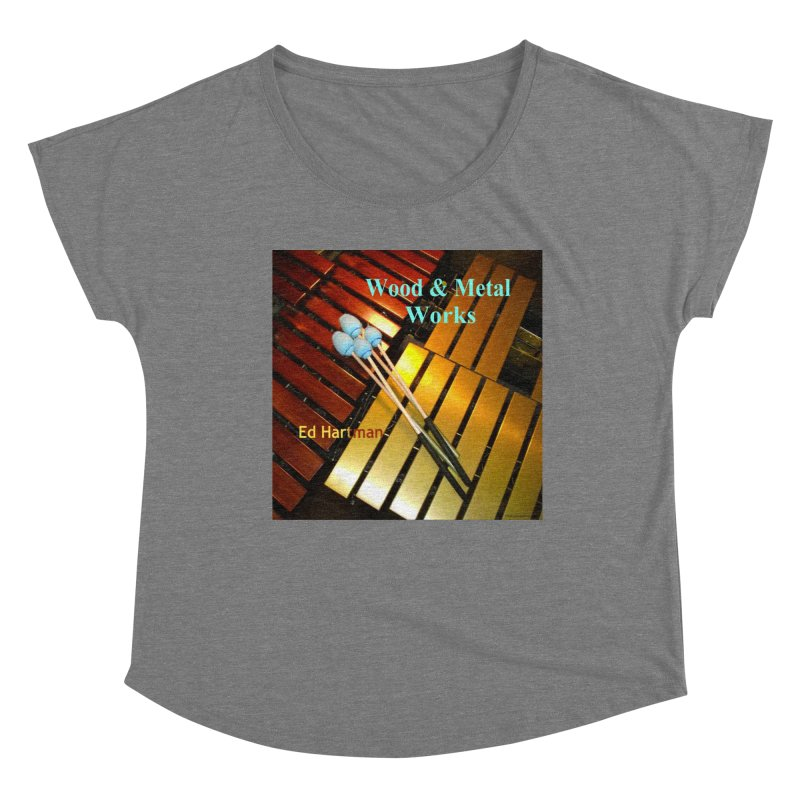 Wood and Metal Works CD Cover Women's Dolman Scoop Neck by EdHartmanMusic Swag Shop!