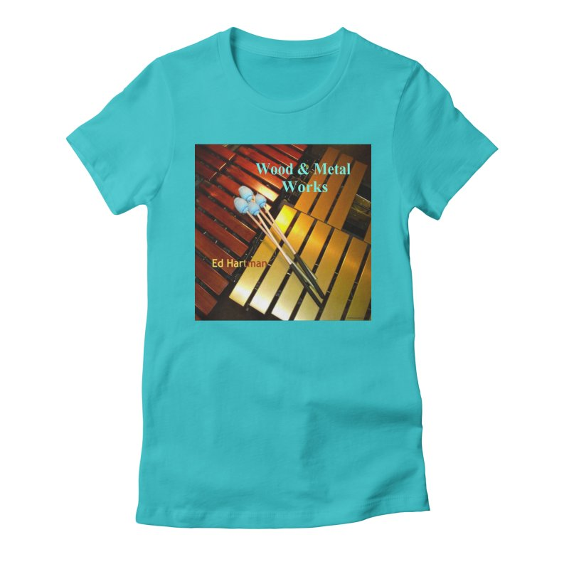 Wood and Metal Works CD Cover Women's Fitted T-Shirt by EdHartmanMusic Swag Shop!
