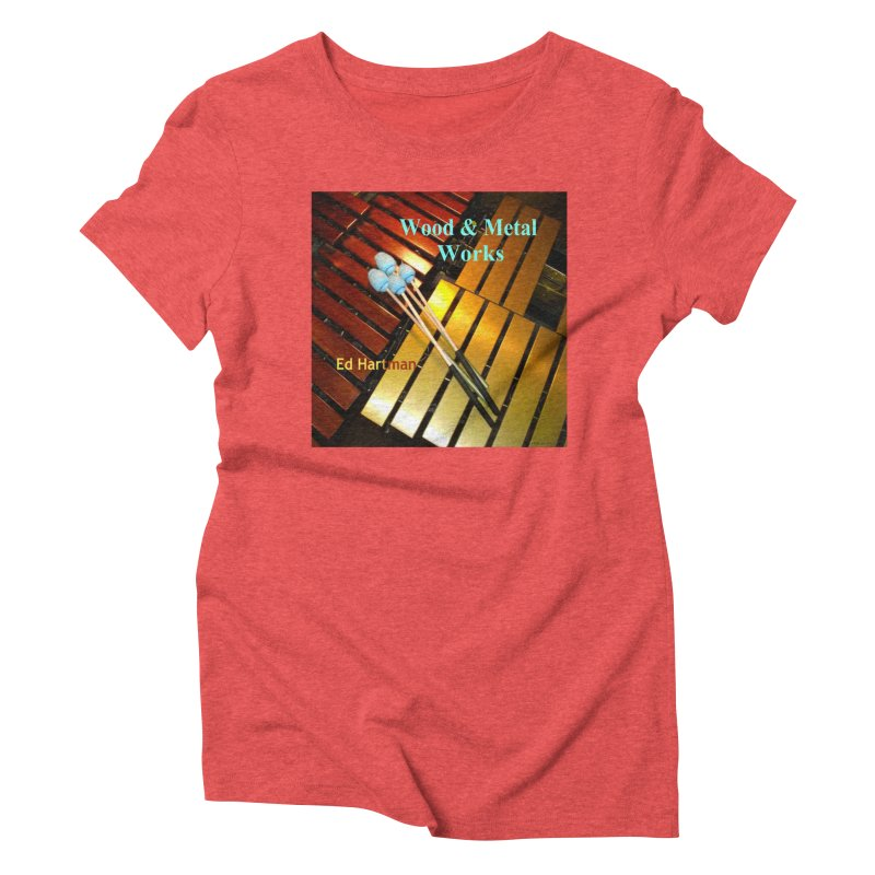 Wood and Metal Works CD Cover Women's Triblend T-Shirt by EdHartmanMusic Swag Shop!
