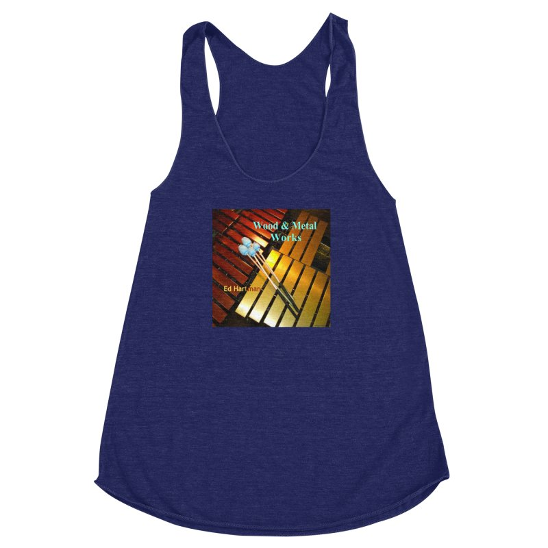 Wood and Metal Works CD Cover Women's Racerback Triblend Tank by EdHartmanMusic Swag Shop!