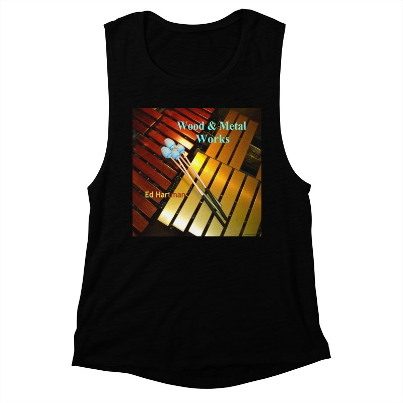 Wood and Metal Works CD Cover Women's Muscle Tank by EdHartmanMusic Swag Shop!