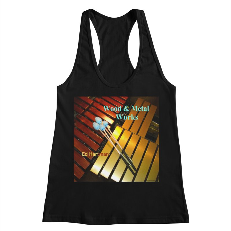 Wood and Metal Works CD Cover Women's Racerback Tank by EdHartmanMusic Swag Shop!
