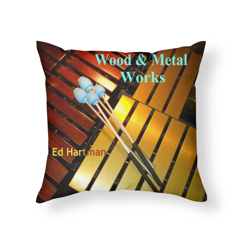 Wood and Metal Works CD Cover Home Throw Pillow by EdHartmanMusic Swag Shop!