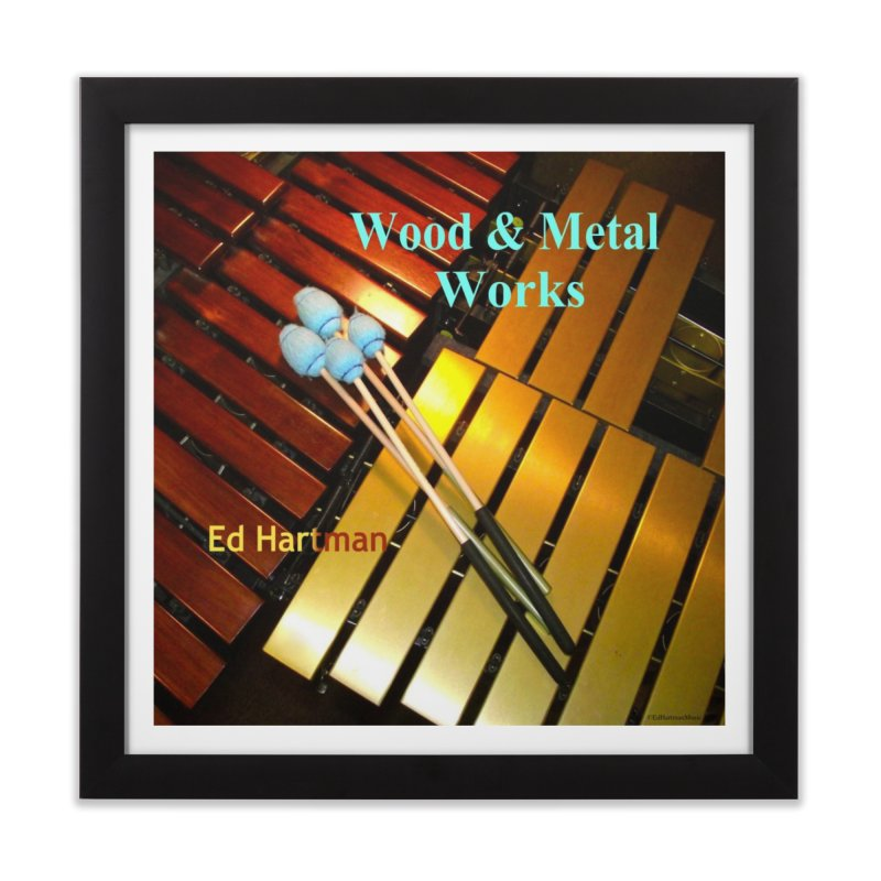 Wood and Metal Works CD Cover Home Framed Fine Art Print by EdHartmanMusic Swag Shop!