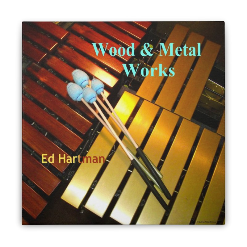 Wood and Metal Works CD Cover Home Stretched Canvas by EdHartmanMusic Swag Shop!