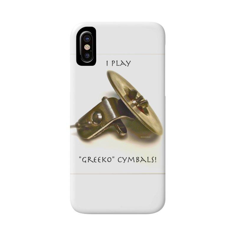 "I Play ""Greeko"" Cymbals! Accessories Phone Case by EdHartmanMusic Swag Shop!"