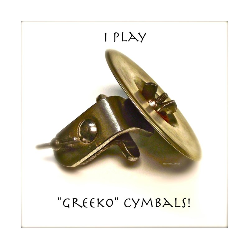 "I Play ""Greeko"" Cymbals! Accessories Greeting Card by EdHartmanMusic Swag Shop!"