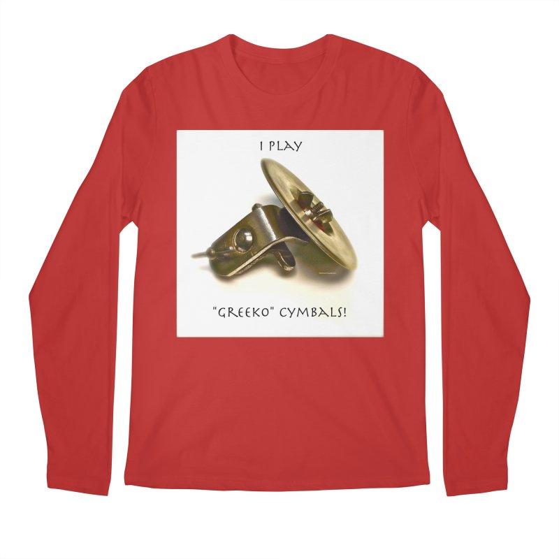 "I Play ""Greeko"" Cymbals! Men's Longsleeve T-Shirt by EdHartmanMusic Swag Shop!"