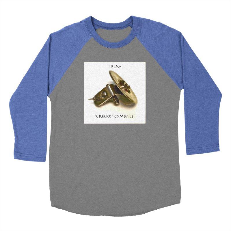 "I Play ""Greeko"" Cymbals! Women's Longsleeve T-Shirt by EdHartmanMusic Swag Shop!"