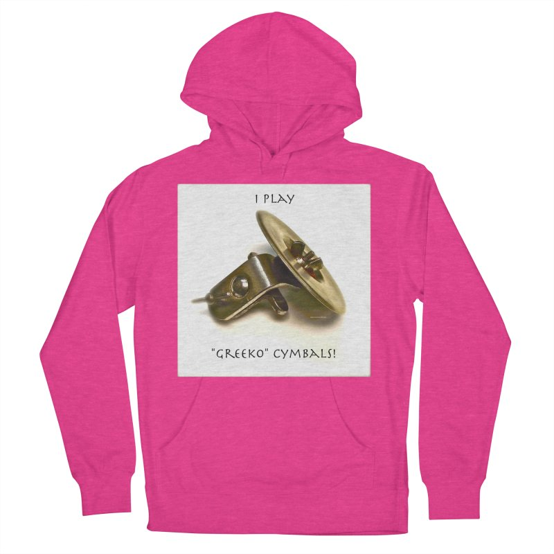 "I Play ""Greeko"" Cymbals! Women's French Terry Pullover Hoody by EdHartmanMusic Swag Shop!"