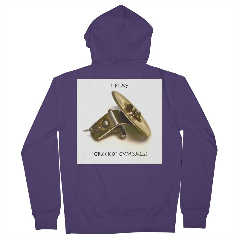 "I Play ""Greeko"" Cymbals! Women's French Terry Zip-Up Hoody by EdHartmanMusic Swag Shop!"