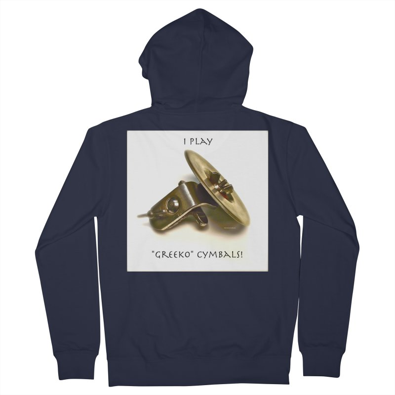 "I Play ""Greeko"" Cymbals! Men's French Terry Zip-Up Hoody by EdHartmanMusic Swag Shop!"