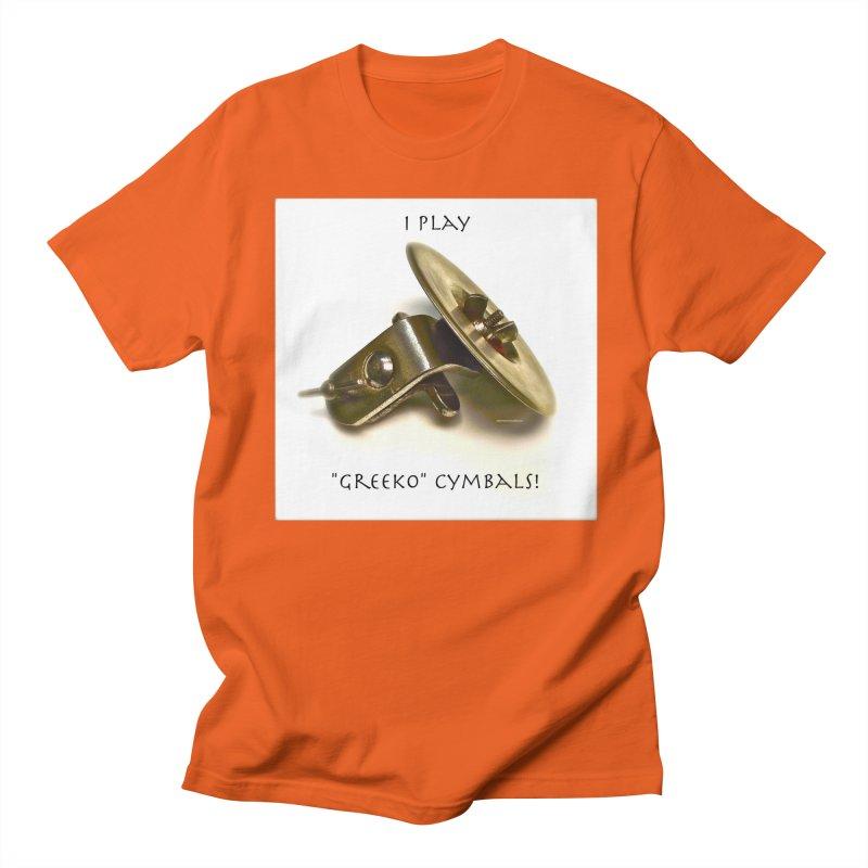 "I Play ""Greeko"" Cymbals! Men's Regular T-Shirt by EdHartmanMusic Swag Shop!"