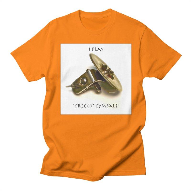 "I Play ""Greeko"" Cymbals! Women's Regular Unisex T-Shirt by EdHartmanMusic Swag Shop!"