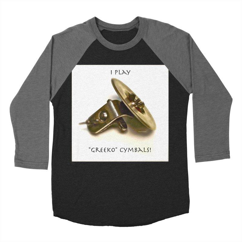 "I Play ""Greeko"" Cymbals! Men's Baseball Triblend Longsleeve T-Shirt by EdHartmanMusic Swag Shop!"
