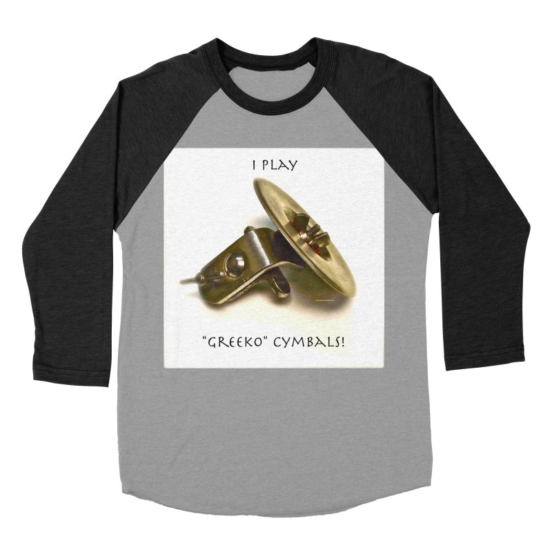 "I Play ""Greeko"" Cymbals! Men's Baseball Triblend Longsleeve T-Shirt by EdHartmanMusic Swag Shop!"