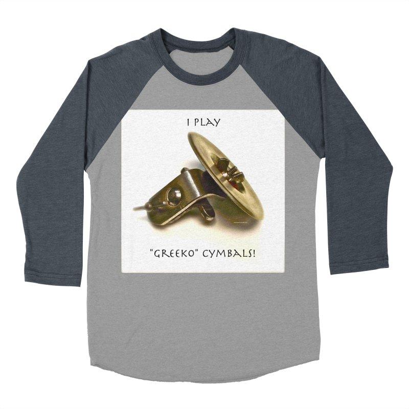 "I Play ""Greeko"" Cymbals! Men's Baseball Triblend T-Shirt by EdHartmanMusic Swag Shop!"