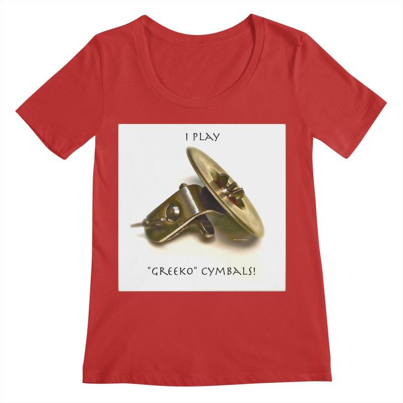 """I Play """"Greeko"""" Cymbals! Women's Regular Scoop Neck by EdHartmanMusic Swag Shop!"""