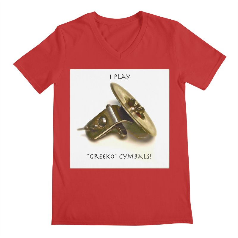 "I Play ""Greeko"" Cymbals! Men's Regular V-Neck by EdHartmanMusic Swag Shop!"