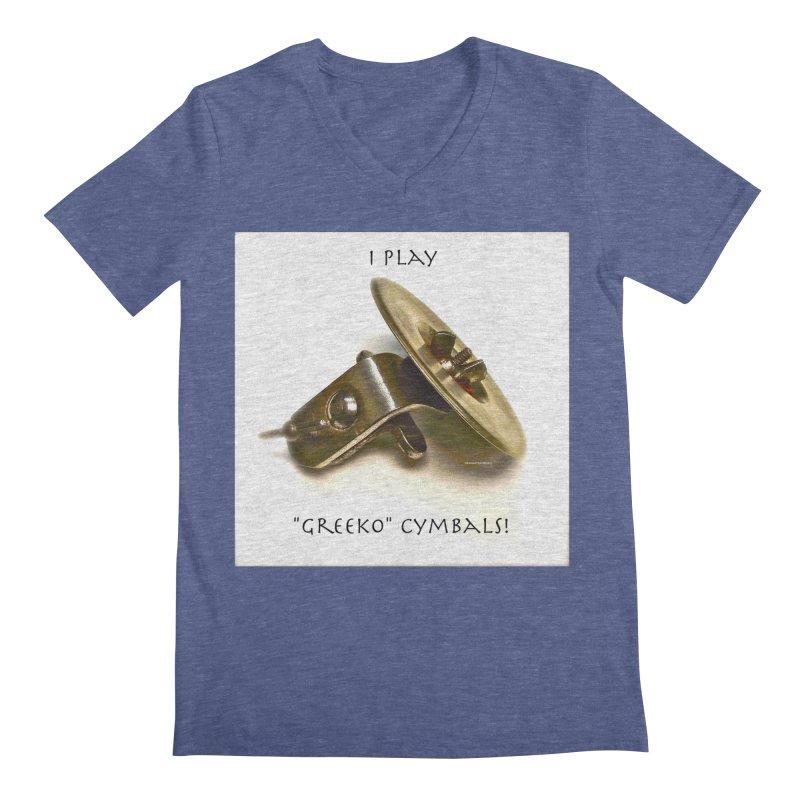 "I Play ""Greeko"" Cymbals! Men's Regular V-Neck by EdHartmanMusic Swag Shop!"