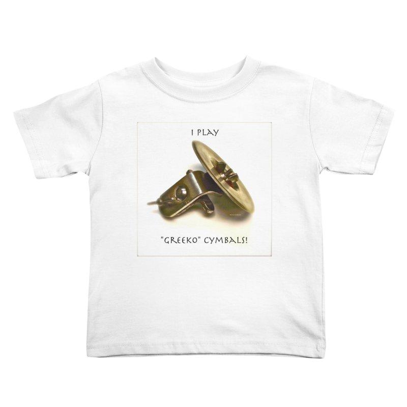 """I Play """"Greeko"""" Cymbals! Kids Toddler T-Shirt by EdHartmanMusic Swag Shop!"""