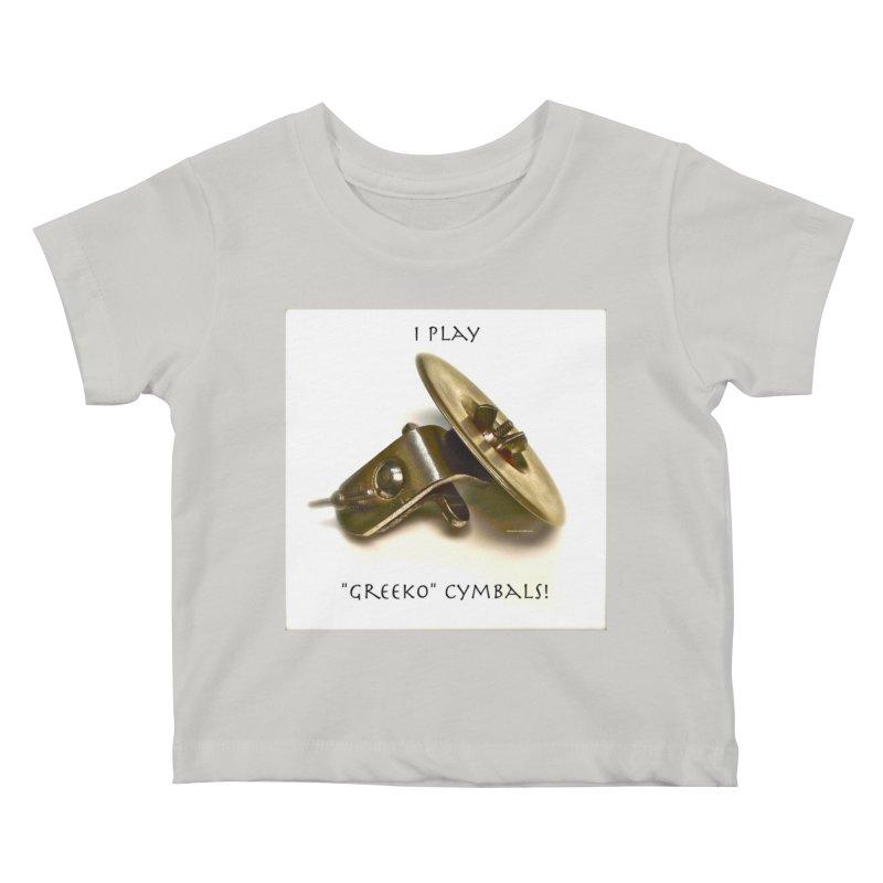 "I Play ""Greeko"" Cymbals! Kids Baby T-Shirt by EdHartmanMusic Swag Shop!"
