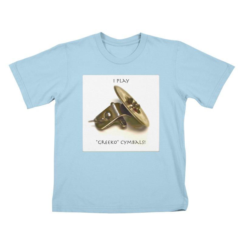 "I Play ""Greeko"" Cymbals! Kids T-Shirt by EdHartmanMusic Swag Shop!"